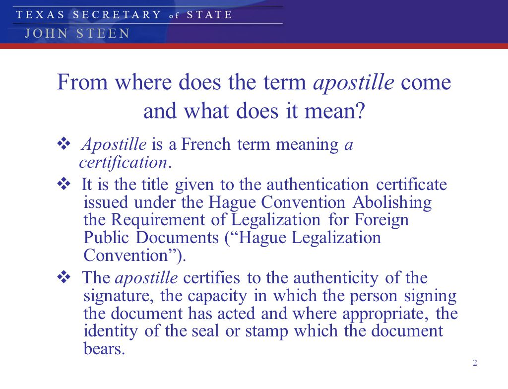 From where does the term apostille come and what does it mean