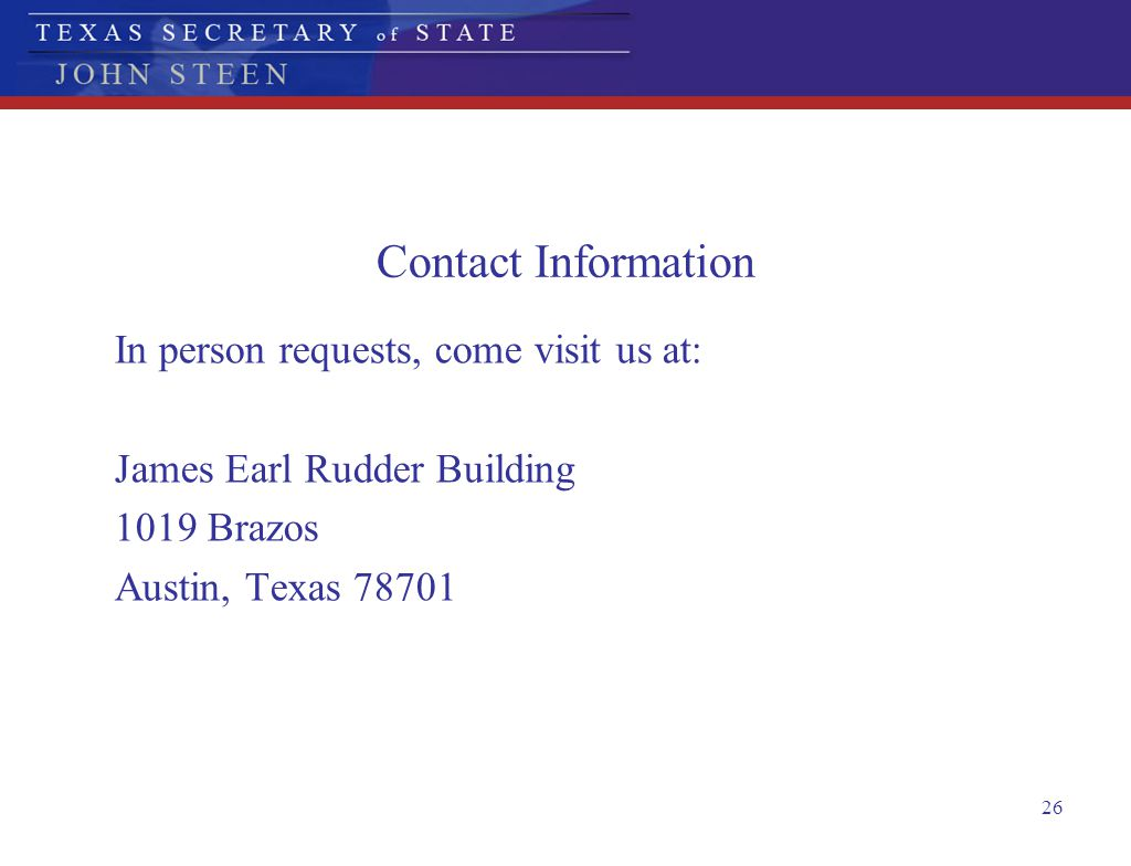 Contact Information In person requests, come visit us at: James Earl Rudder Building. 1019 Brazos.