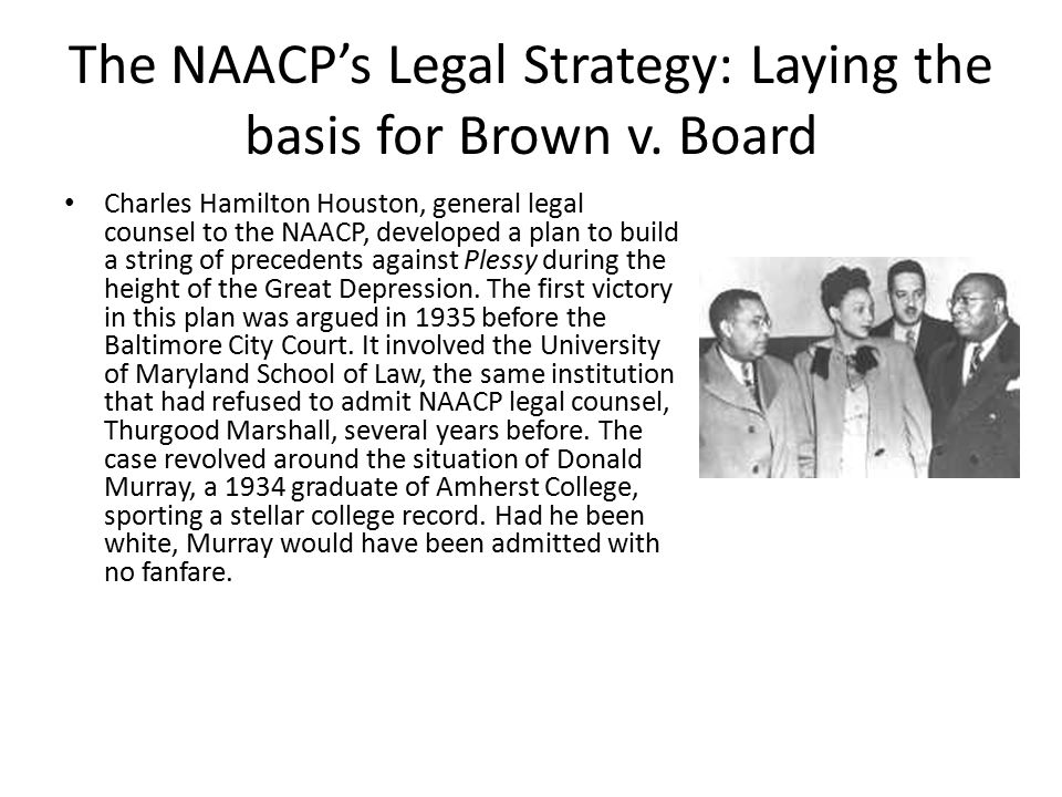 The NAACP's Legal Strategy: Laying the basis for Brown v. Board