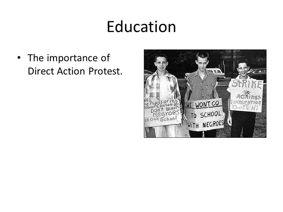 Education The importance of Direct Action Protest.
