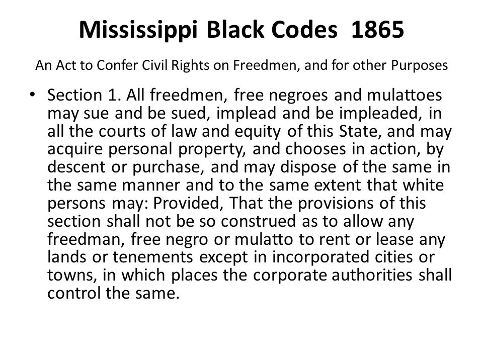 Mississippi Black Codes 1865 An Act to Confer Civil Rights on Freedmen, and for other Purposes