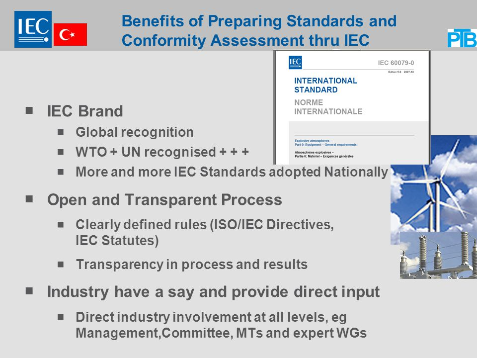 Benefits of Preparing Standards and Conformity Assessment thru IEC