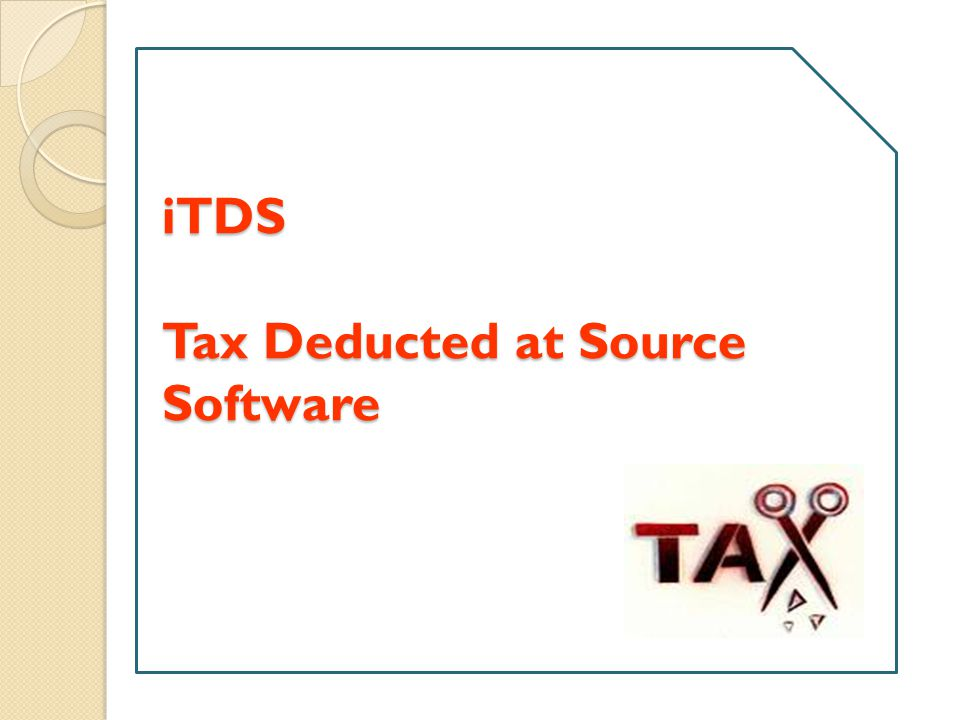 iTDS Tax Deducted at Source Software