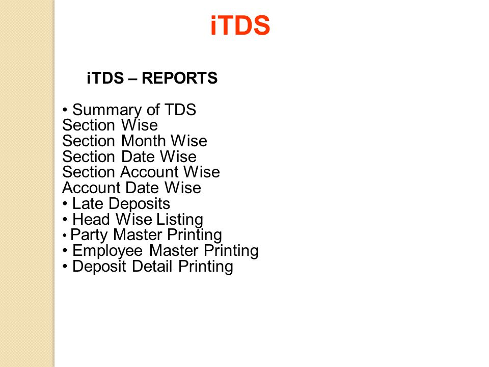 iTDS iTDS – REPORTS Summary of TDS Section Wise Section Month Wise