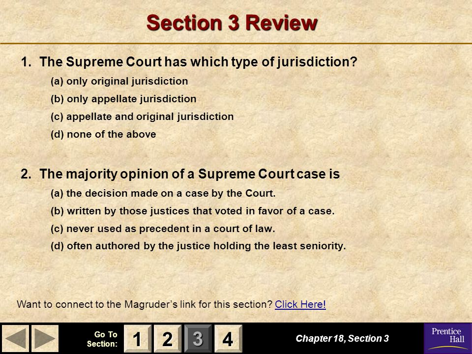 Section 3 Review 1. The Supreme Court has which type of jurisdiction (a) only original jurisdiction.