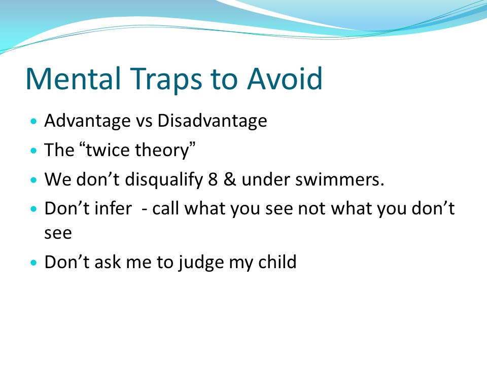 Mental Traps to Avoid Advantage vs Disadvantage The twice theory