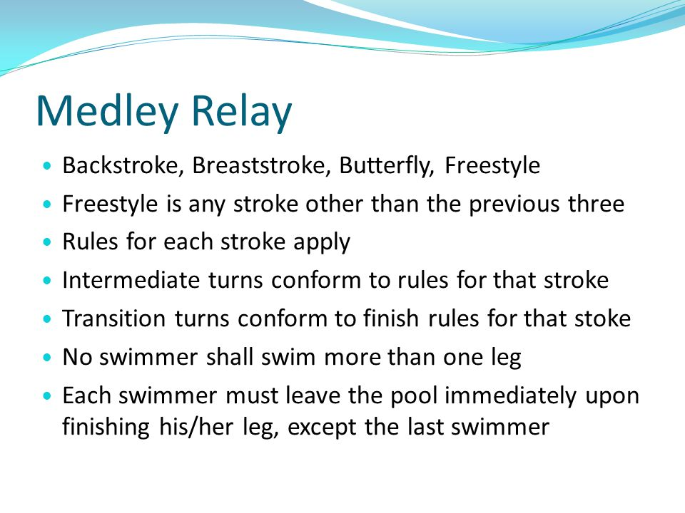 Medley Relay Backstroke, Breaststroke, Butterfly, Freestyle