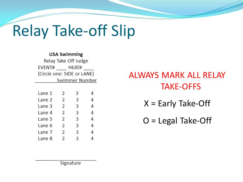 ALWAYS MARK ALL RELAY TAKE-OFFS X = Early Take-Off O = Legal Take-Off