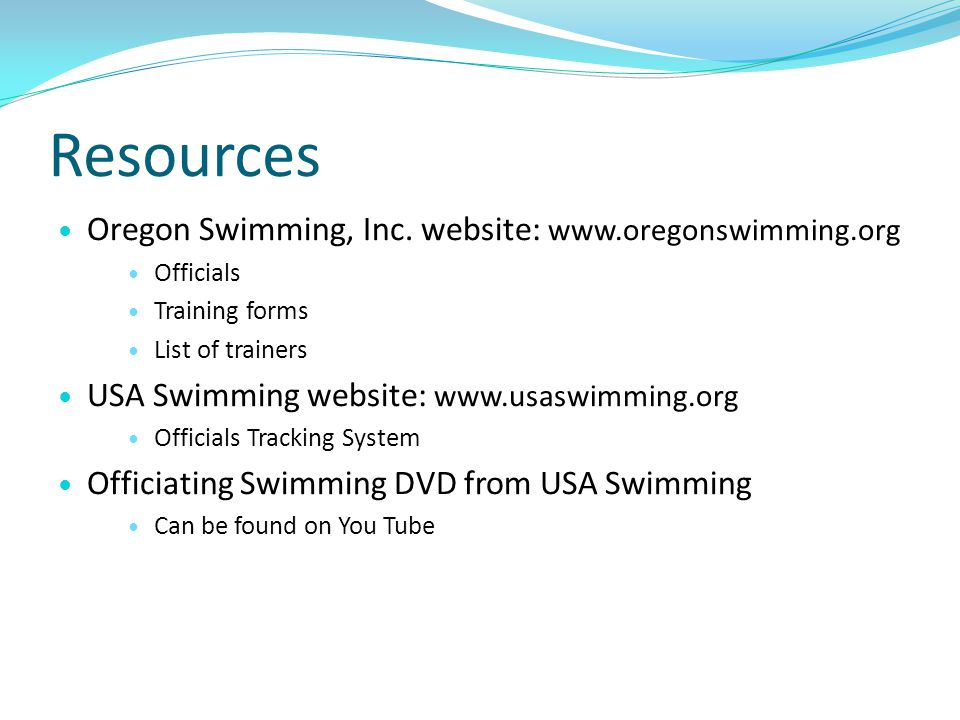 Resources Oregon Swimming, Inc. website: www.oregonswimming.org