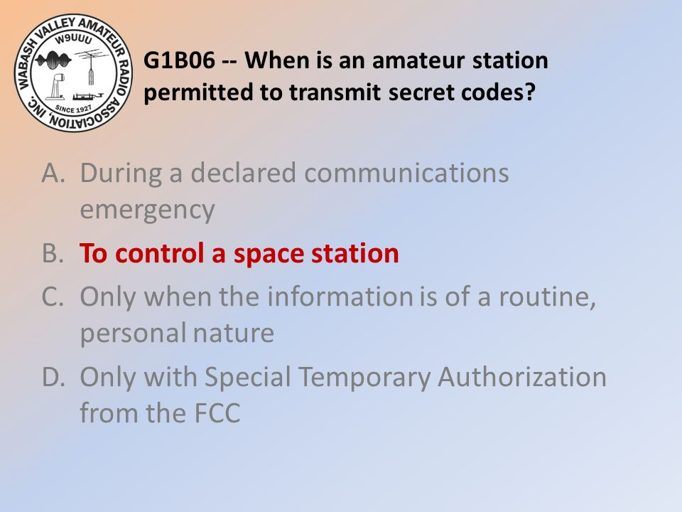 G1B06 -- When is an amateur station permitted to transmit secret codes