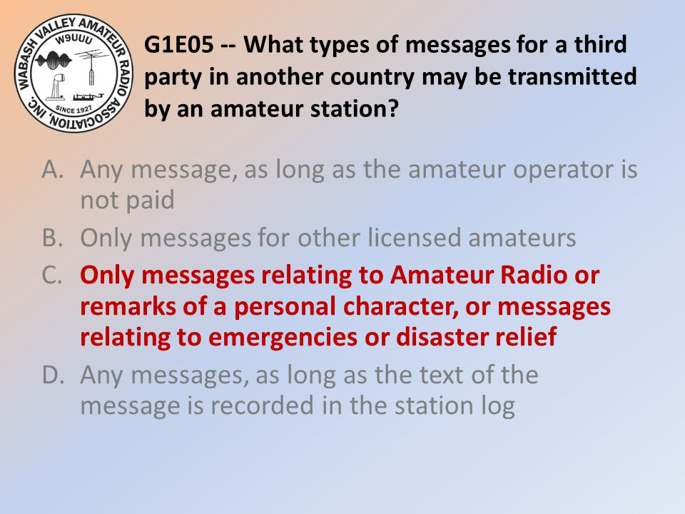 G1E05 -- What types of messages for a third party in another country may be transmitted by an amateur station