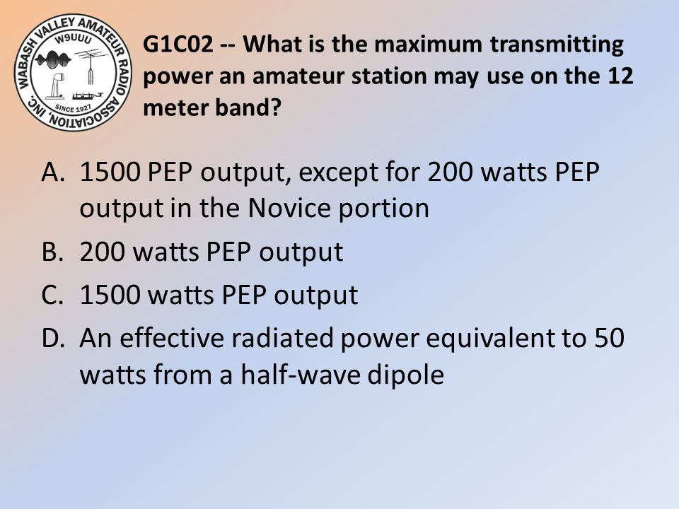 G1C02 -- What is the maximum transmitting power an amateur station may use on the 12 meter band