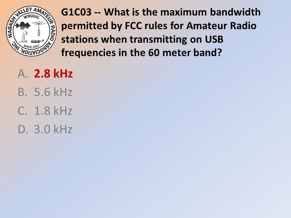 G1C03 -- What is the maximum bandwidth permitted by FCC rules for Amateur Radio stations when transmitting on USB frequencies in the 60 meter band