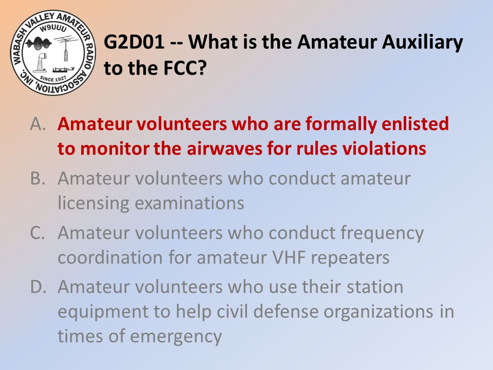 G2D01 -- What is the Amateur Auxiliary to the FCC