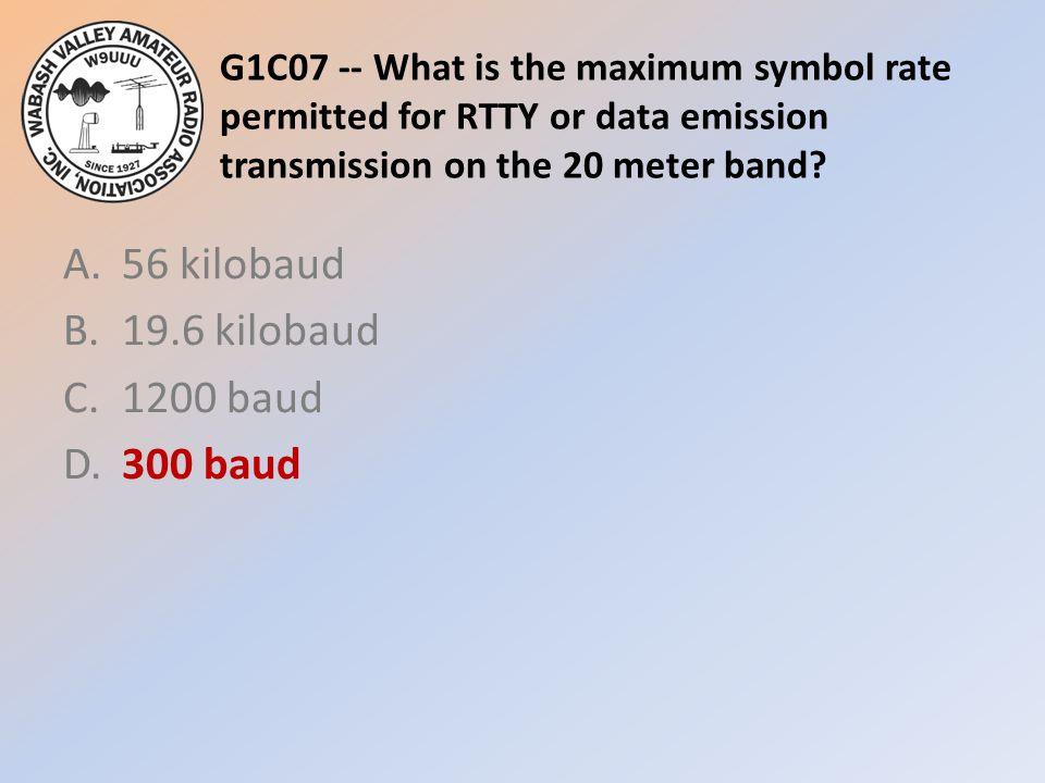 A. 56 kilobaud B. 19.6 kilobaud C. 1200 baud D. 300 baud