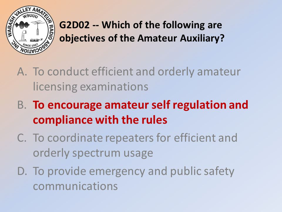 G2D02 -- Which of the following are objectives of the Amateur Auxiliary