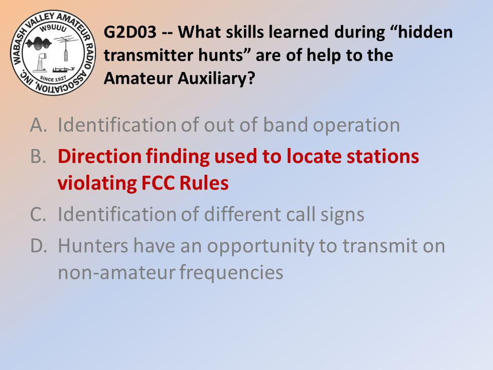 G2D03 -- What skills learned during hidden transmitter hunts are of help to the Amateur Auxiliary