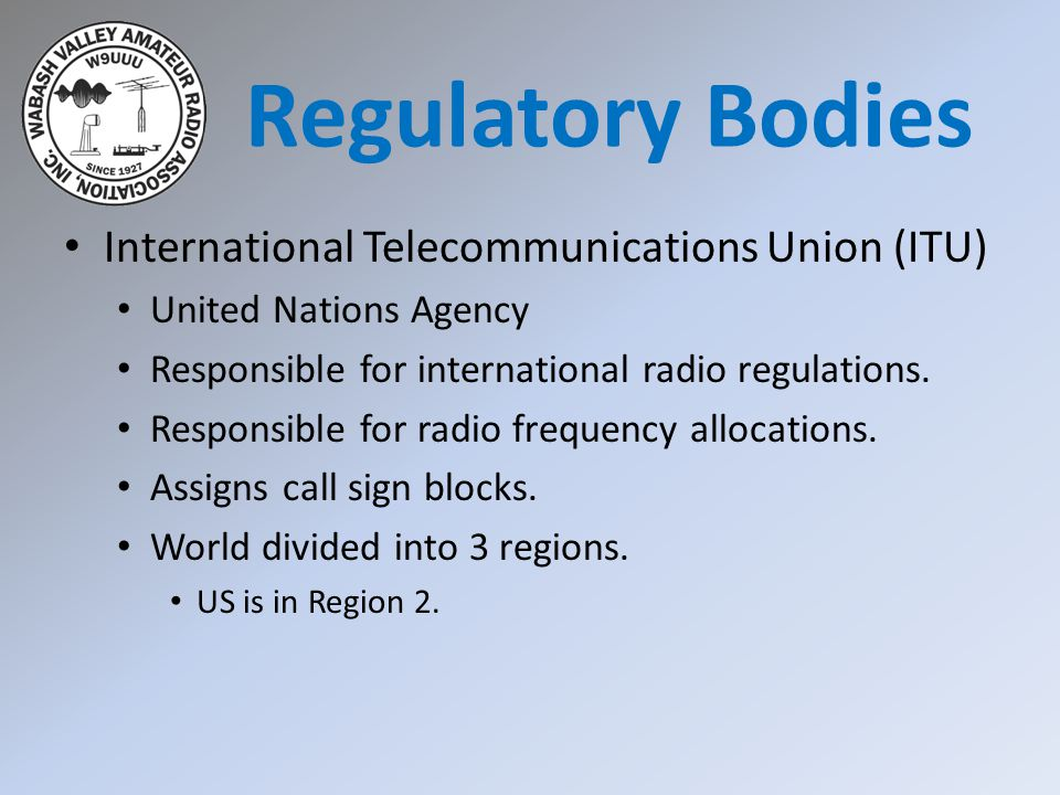 Regulatory Bodies International Telecommunications Union (ITU)