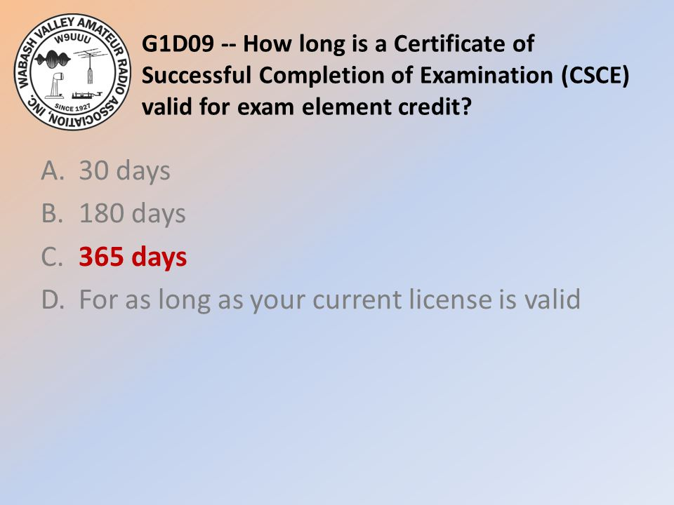 G1D09 -- How long is a Certificate of Successful Completion of Examination (CSCE) valid for exam element credit