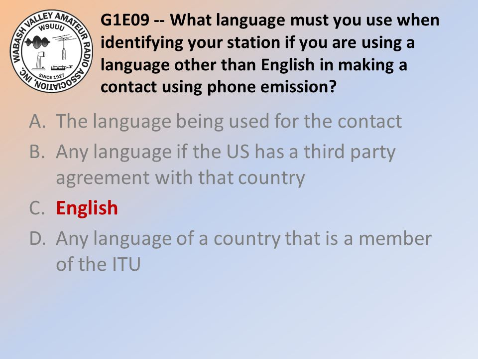G1E09 -- What language must you use when identifying your station if you are using a language other than English in making a contact using phone emission