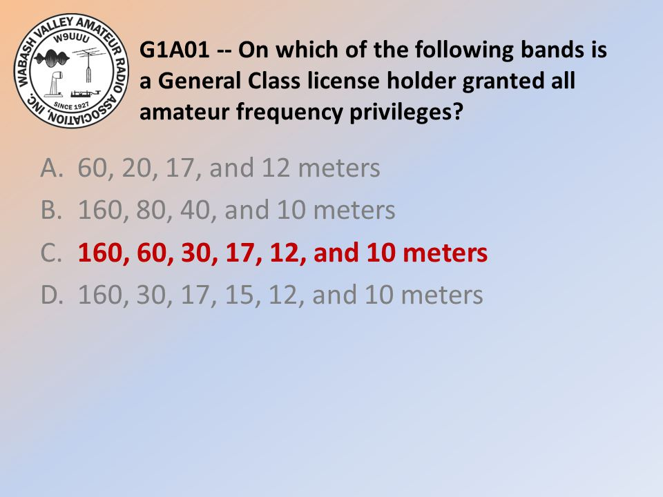 G1A01 -- On which of the following bands is a General Class license holder granted all amateur frequency privileges