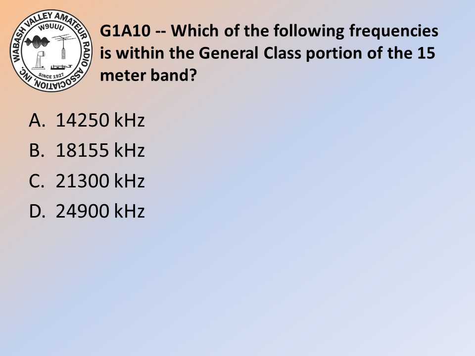 G1A10 -- Which of the following frequencies is within the General Class portion of the 15 meter band