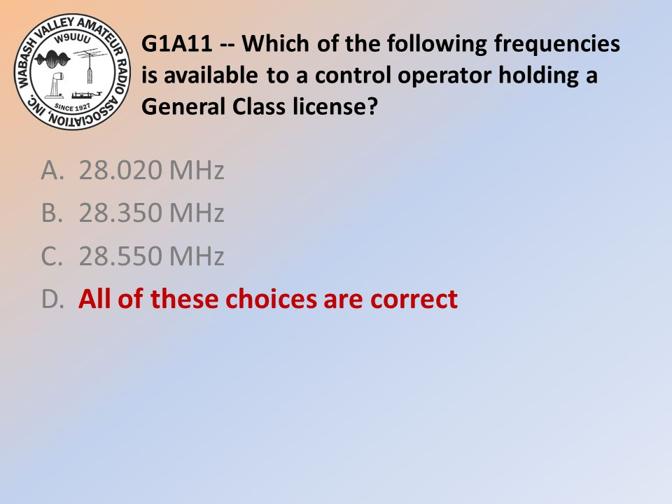 G1A11 -- Which of the following frequencies is available to a control operator holding a General Class license