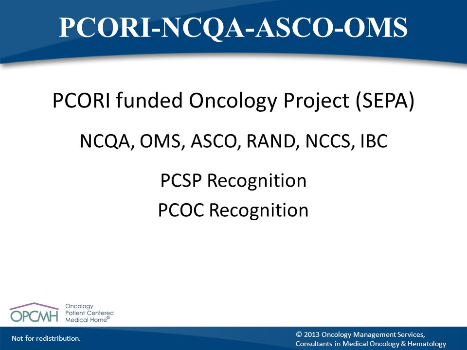 PCORI-NCQA-ASCO-OMS PCORI funded Oncology Project (SEPA)