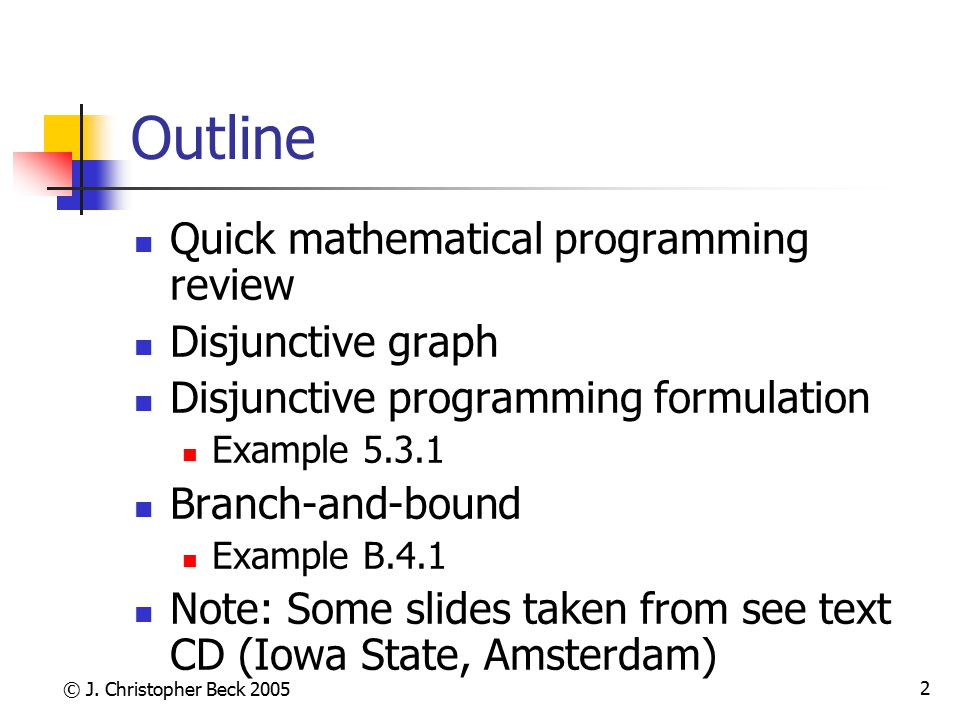 Outline Quick mathematical programming review Disjunctive graph
