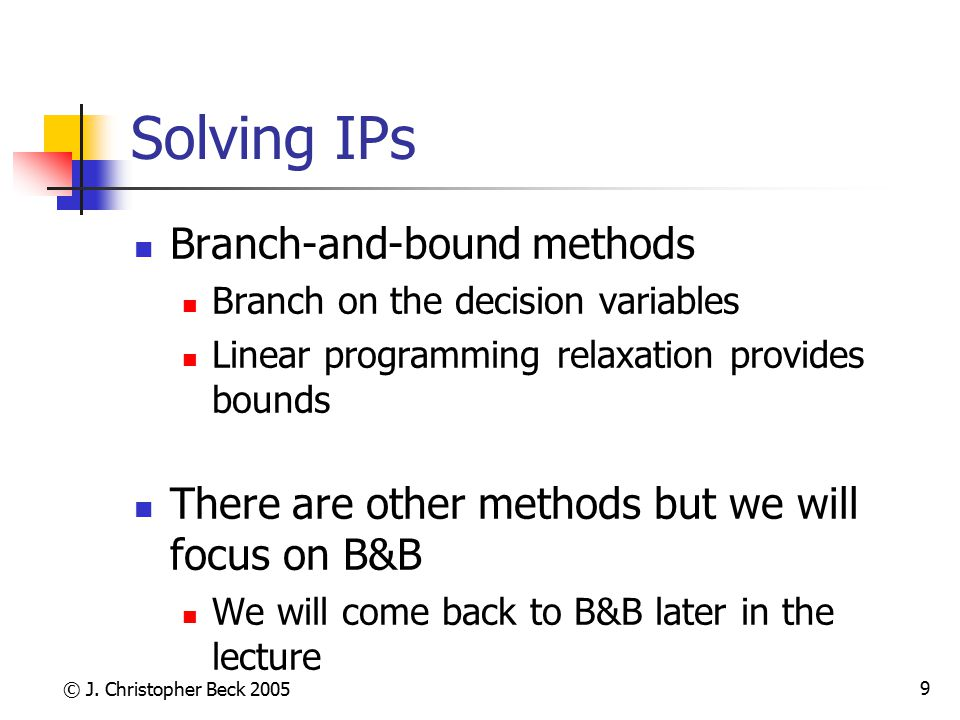 Solving IPs Branch-and-bound methods