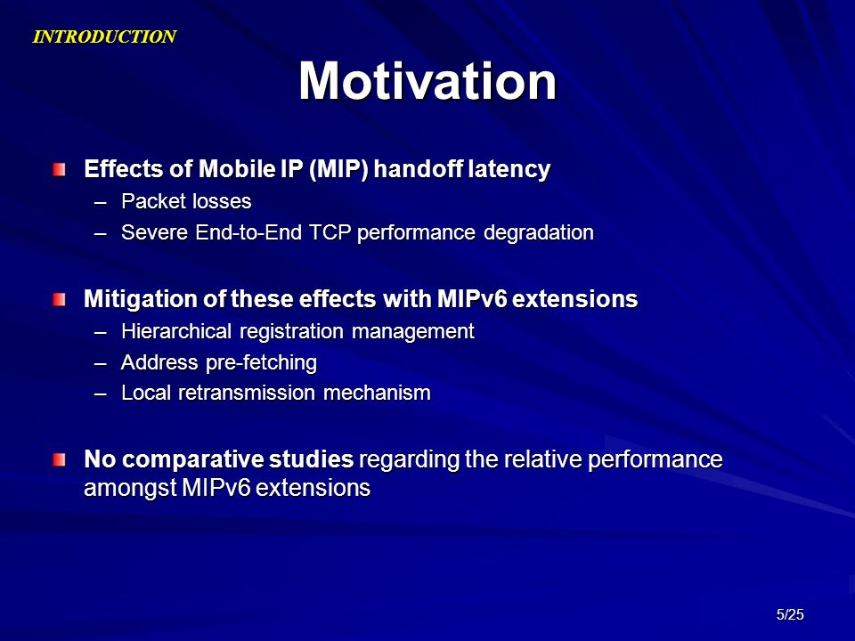 Motivation Effects of Mobile IP (MIP) handoff latency