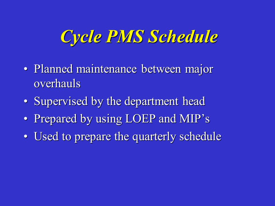 Cycle PMS Schedule Planned maintenance between major overhauls