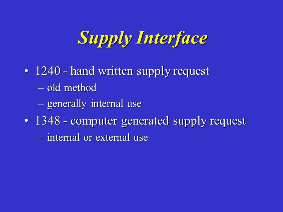 Supply Interface 1240 - hand written supply request