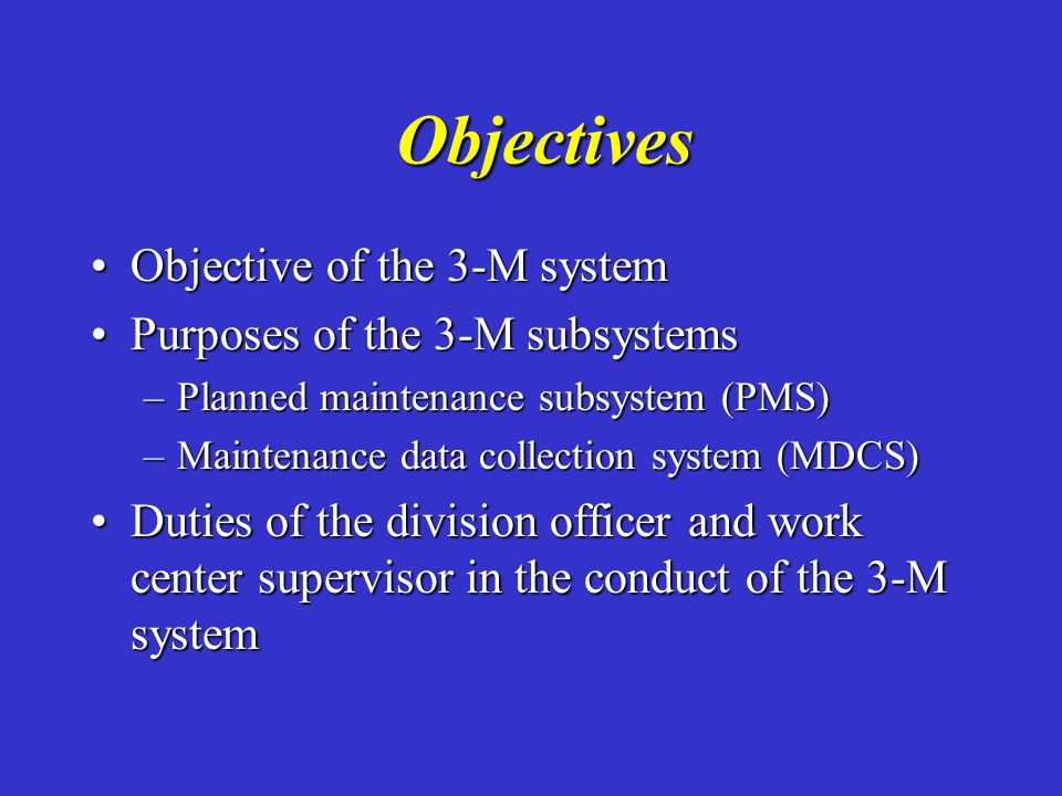 Objectives Objective of the 3-M system Purposes of the 3-M subsystems