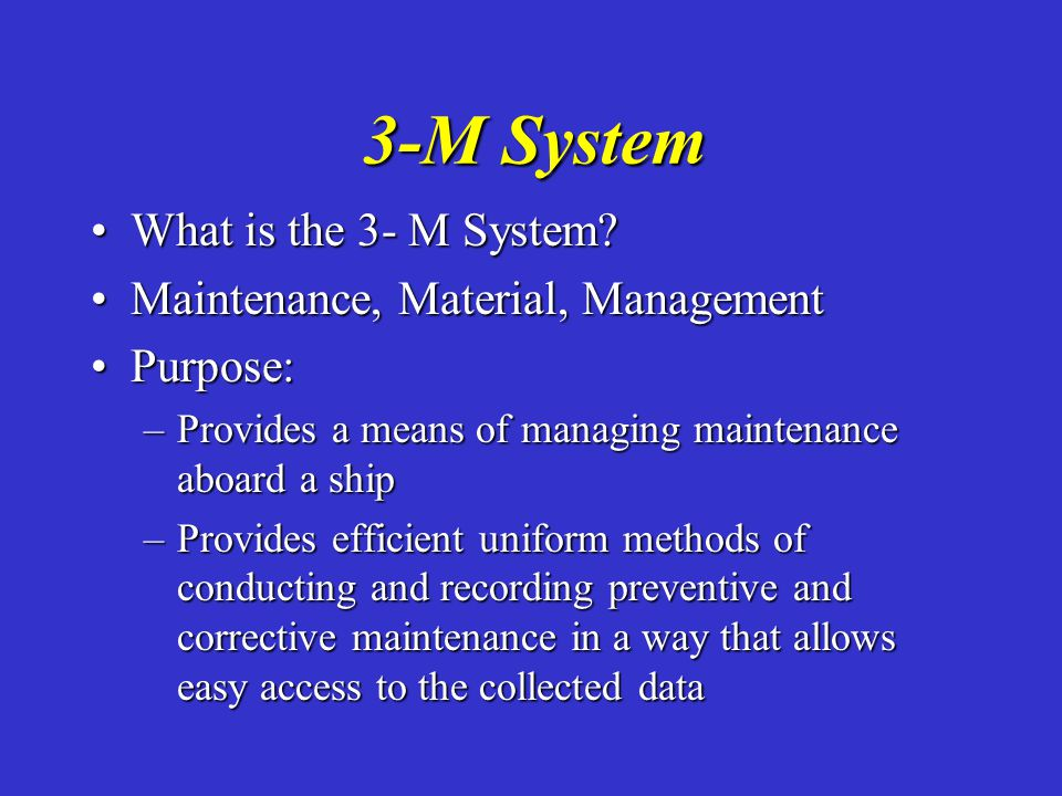 3-M System What is the 3- M System Maintenance, Material, Management