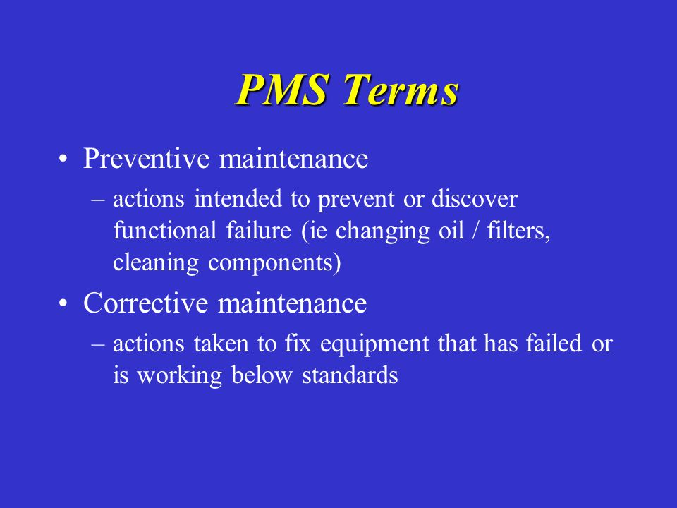 PMS Terms Preventive maintenance Corrective maintenance