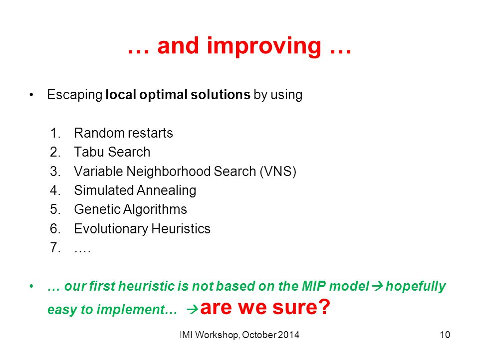 … and improving … Escaping local optimal solutions by using