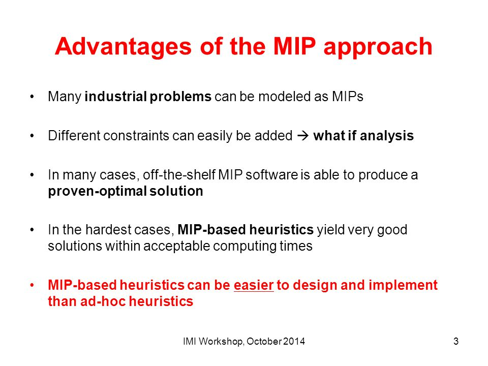 Advantages of the MIP approach