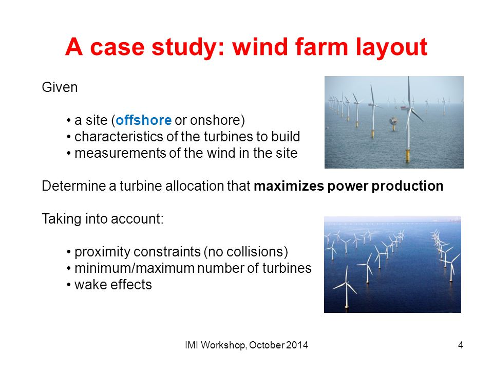 A case study: wind farm layout