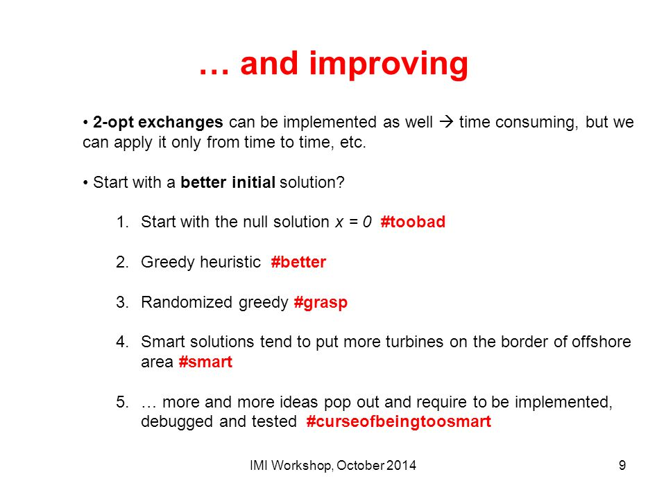 … and improving 2-opt exchanges can be implemented as well  time consuming, but we can apply it only from time to time, etc.
