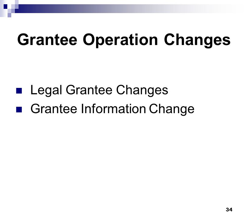 Grantee Operation Changes