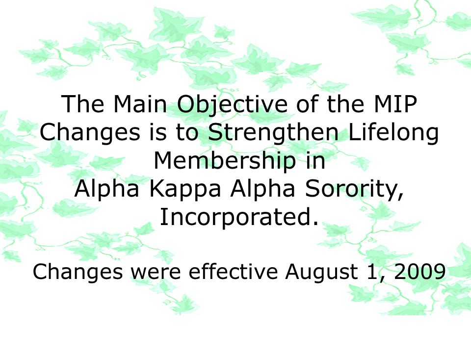 The Main Objective of the MIP Changes is to Strengthen Lifelong Membership in Alpha Kappa Alpha Sorority, Incorporated.
