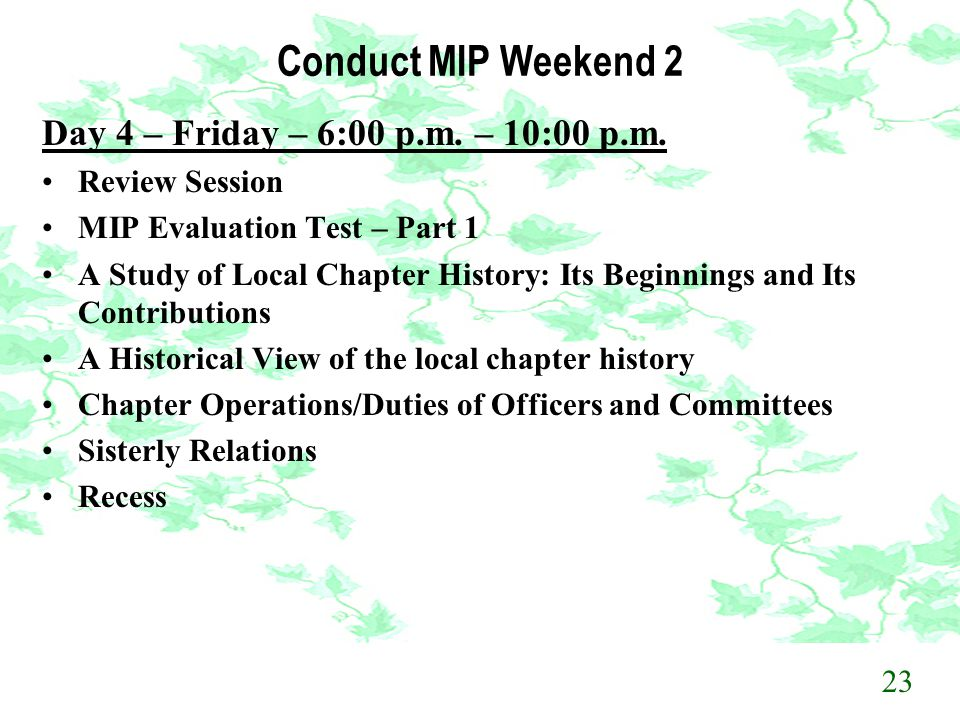 Conduct MIP Weekend 2 Day 4 – Friday – 6:00 p.m. – 10:00 p.m.