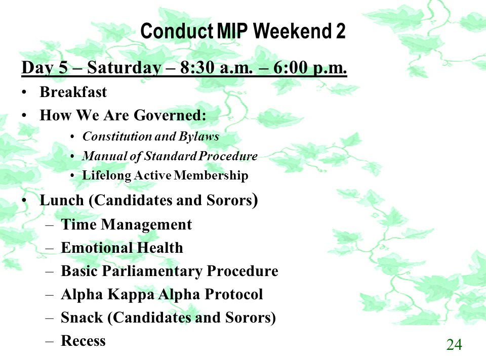 Conduct MIP Weekend 2 Day 5 – Saturday – 8:30 a.m. – 6:00 p.m.