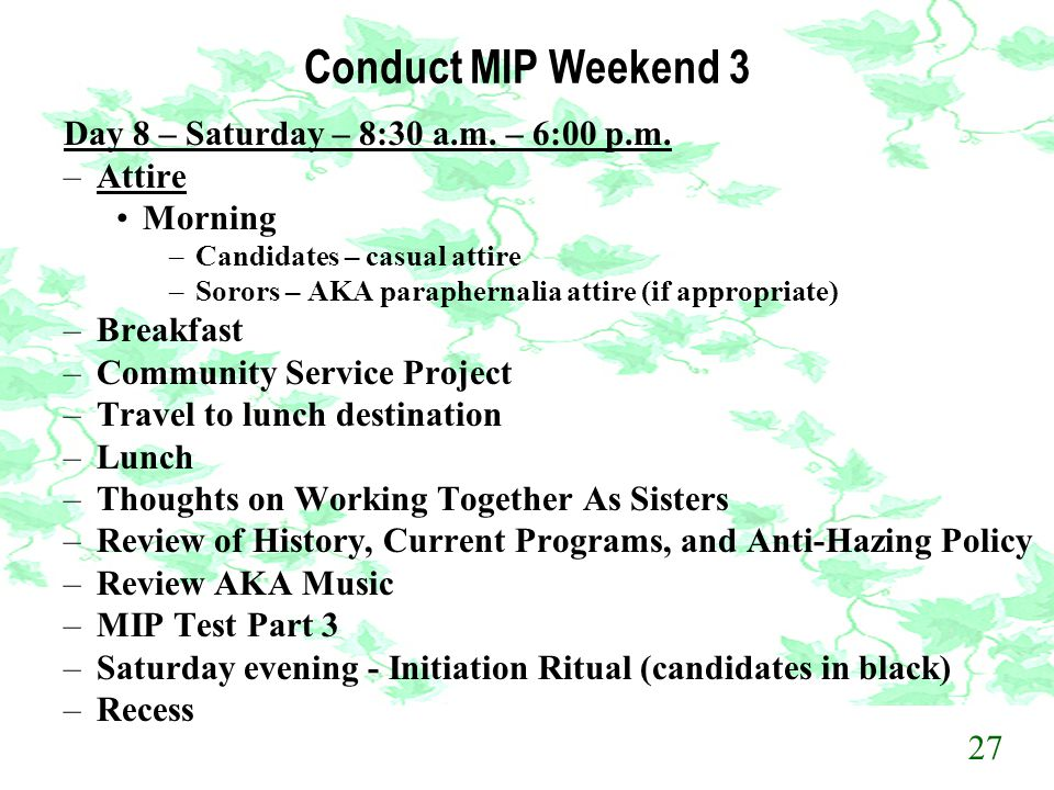Conduct MIP Weekend 3 Day 8 – Saturday – 8:30 a.m. – 6:00 p.m. Attire