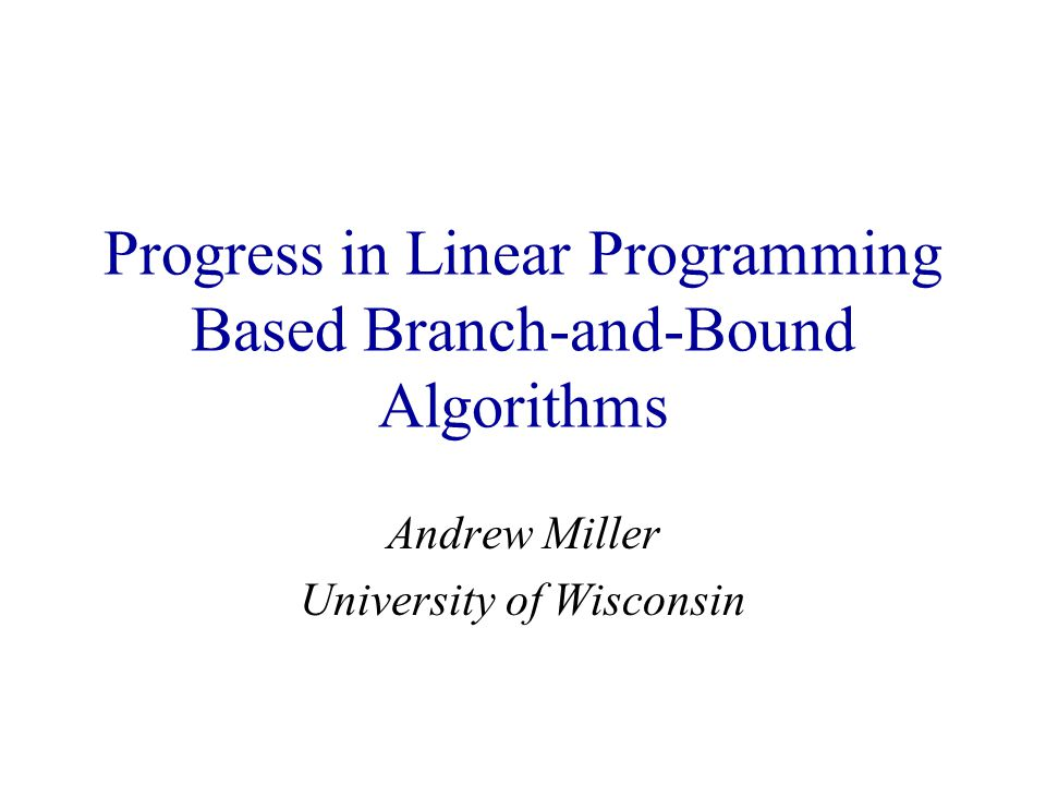 Progress in Linear Programming Based Branch-and-Bound Algorithms