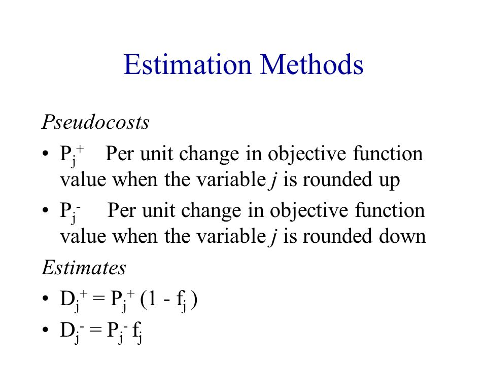 Estimation Methods Pseudocosts