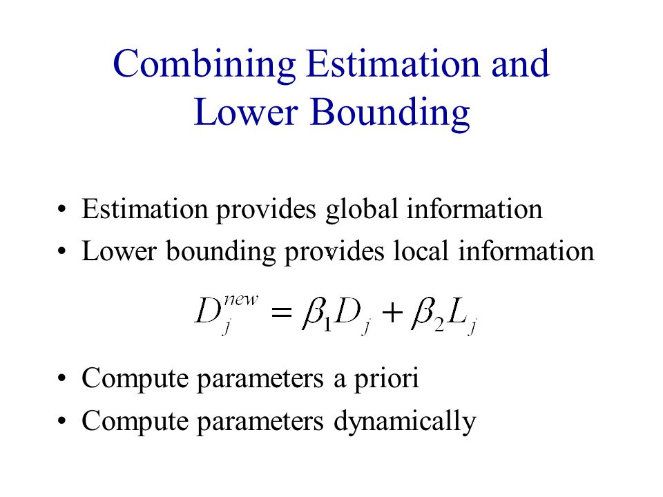 Combining Estimation and Lower Bounding