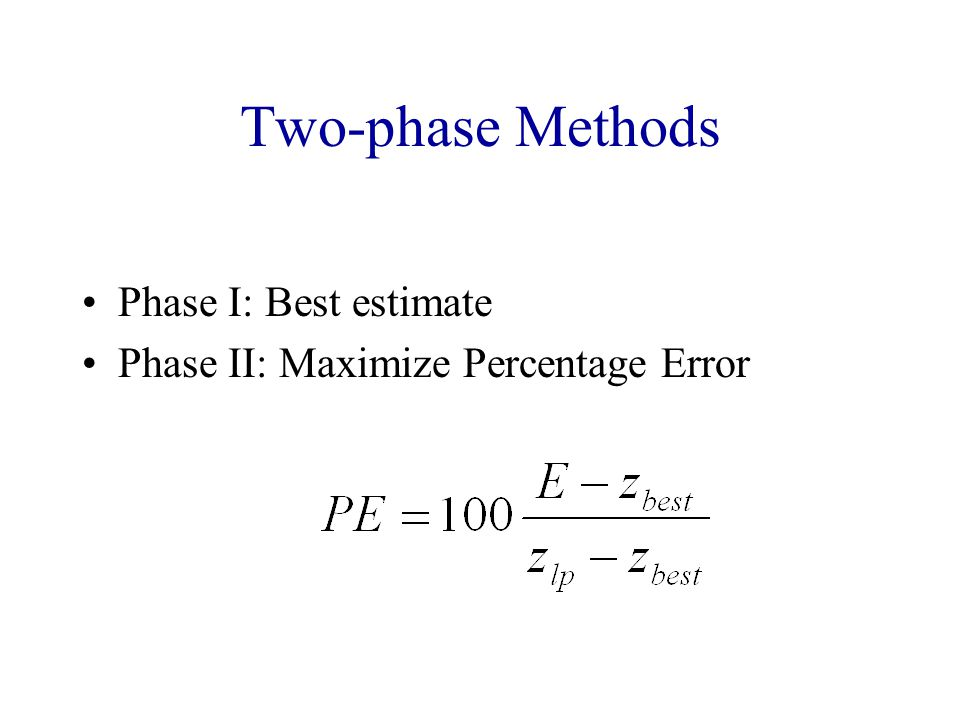 Two-phase Methods Phase I: Best estimate