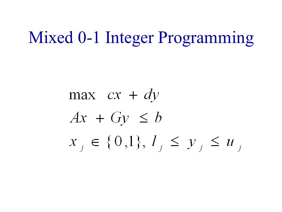 Mixed 0-1 Integer Programming